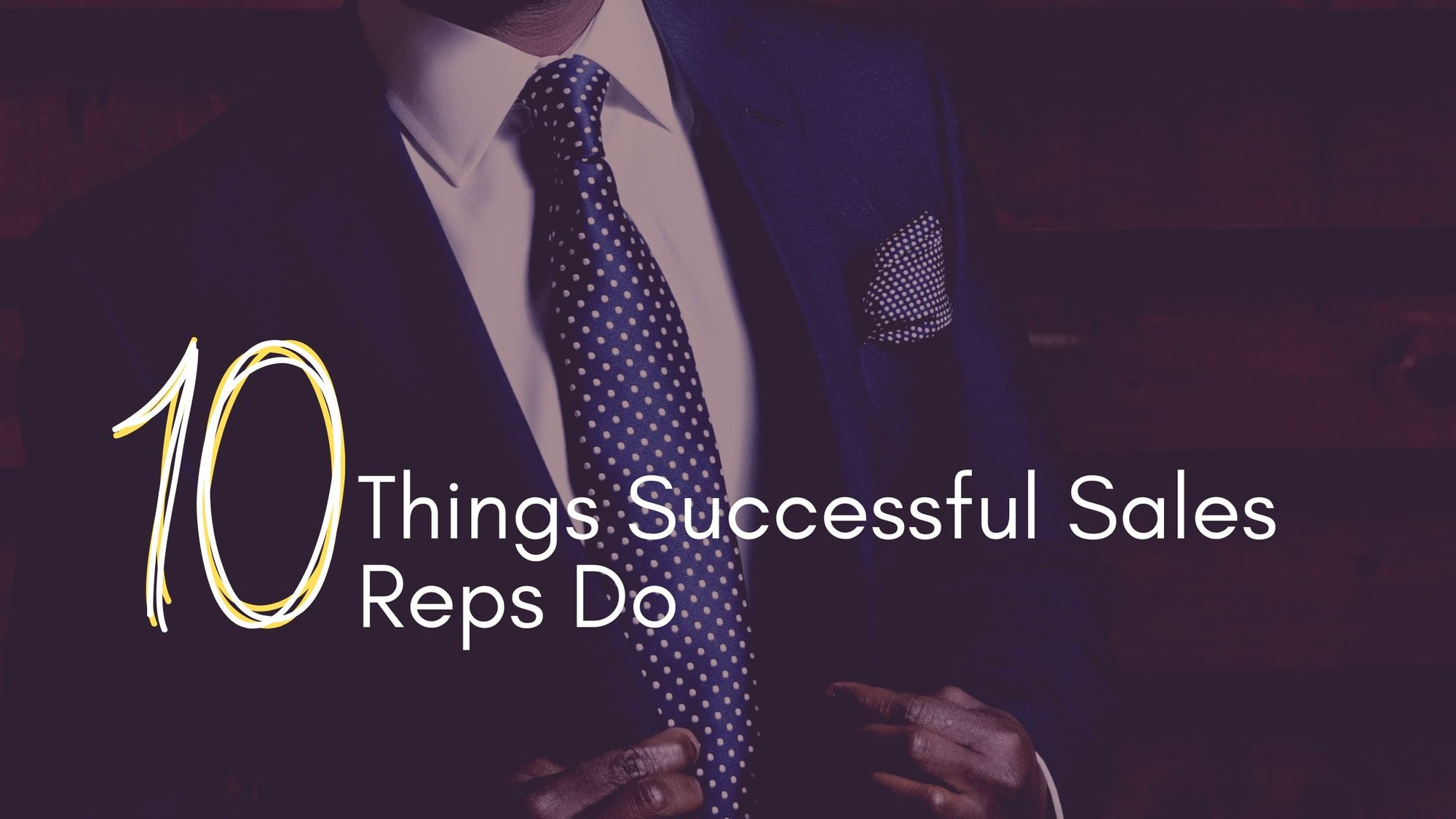 10 Things Successful Sales Reps Do