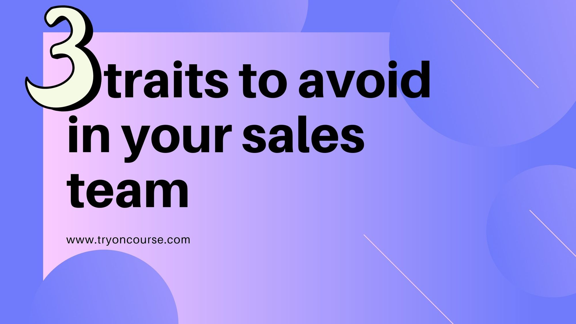 3 traits to avoid in your sales team