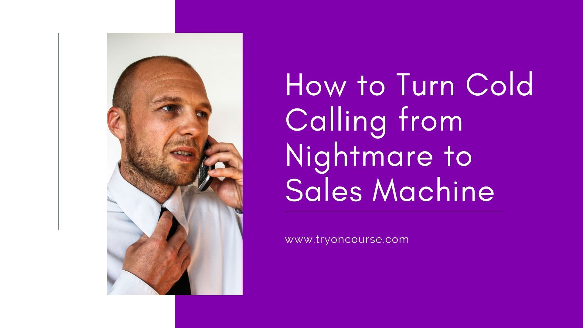 How to Turn Cold Calling from Nightmare to Sales Machine