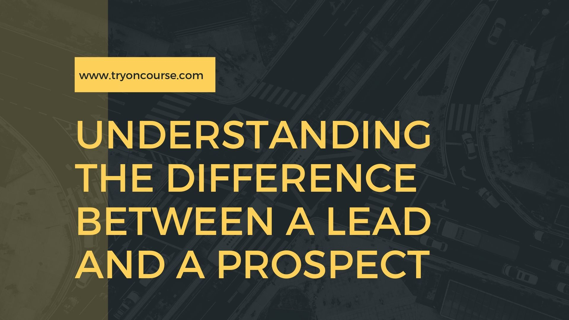 Understanding the difference between a lead and a prospect