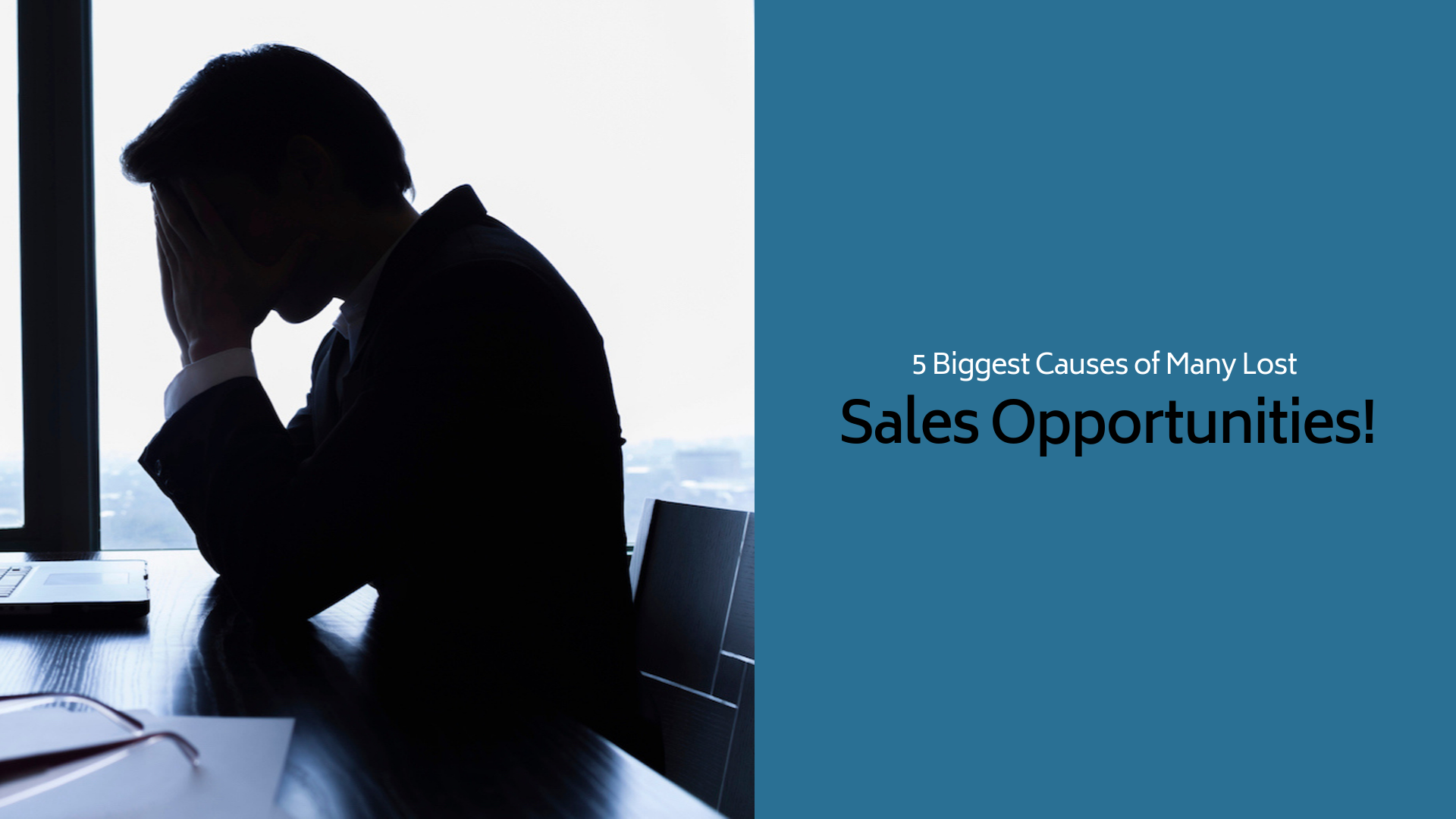 5 Biggest Causes of Many Lost Sales Opportunities