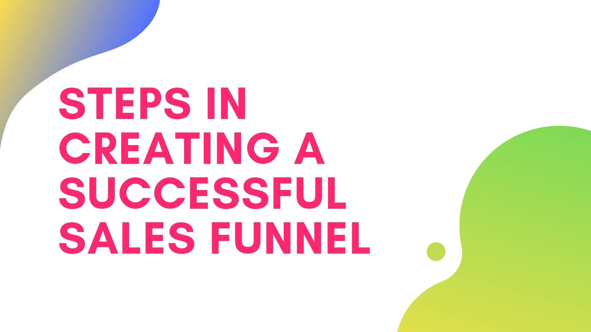 Steps In Creating a Successful Sales Funnel