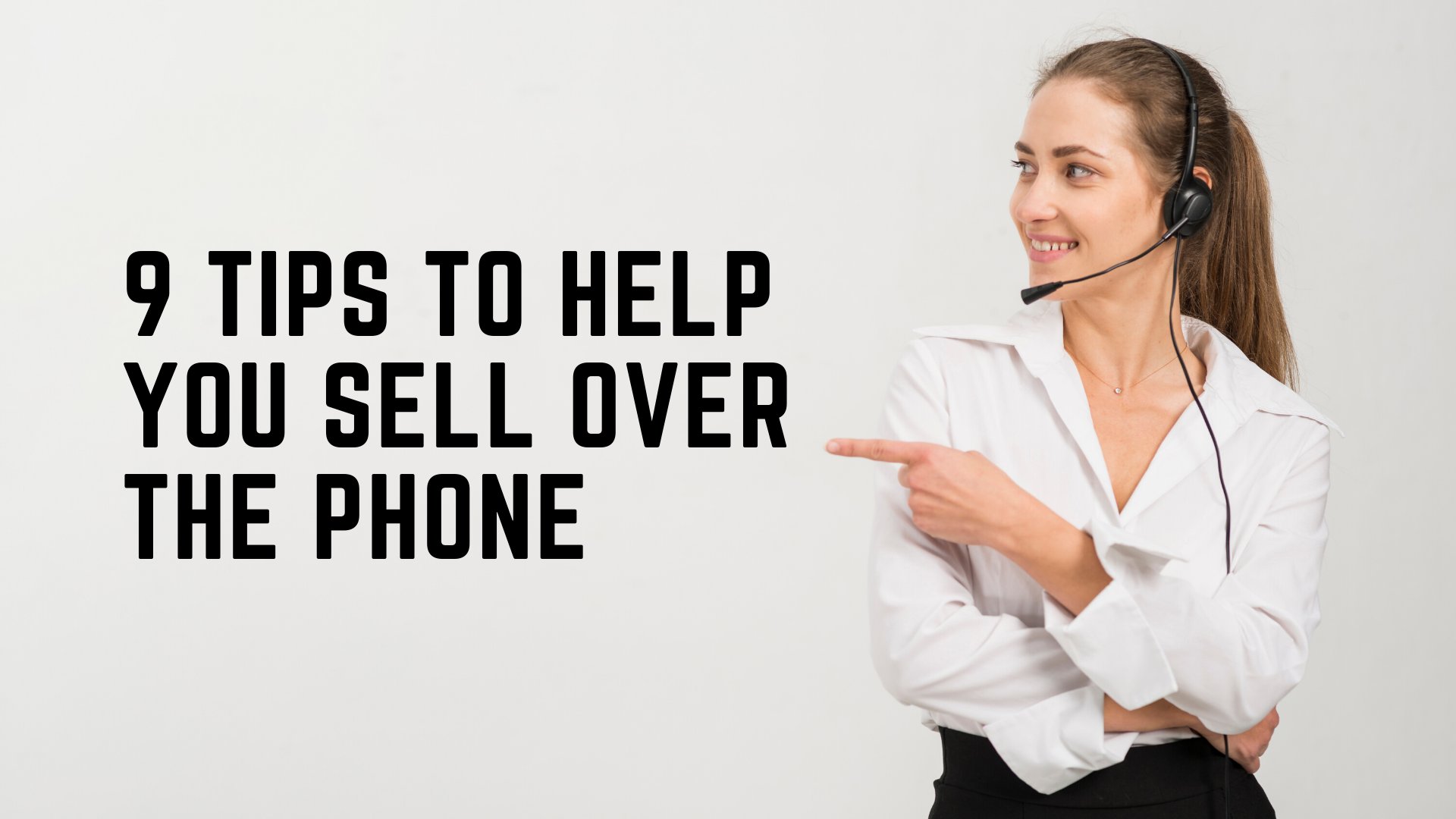 9 Tips to Help You Sell Over the Phone