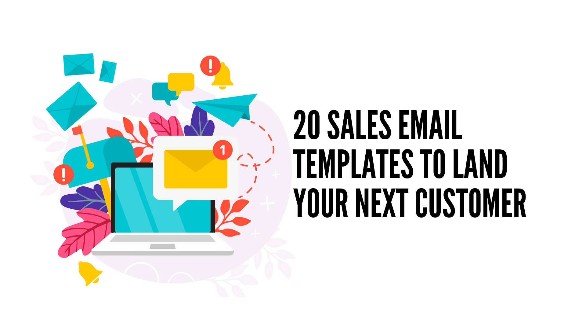 20 Sales Email Templates to Land Your Next Customer
