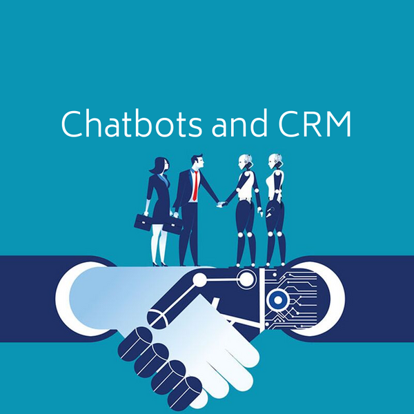 Chatbots and CRM