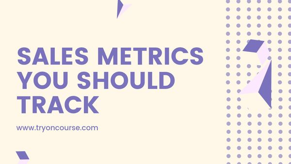 Sales metrics you should track