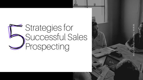 5 Strategies for Successful Sales Prospecting