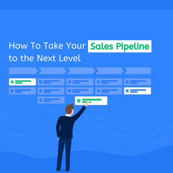 How To Take Your Sales Pipeline to the Next Level