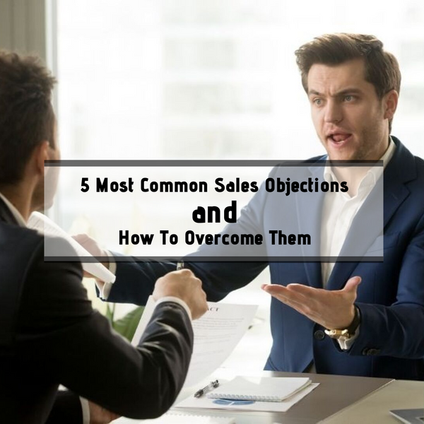 5 Most common sales objections and how to overcome them