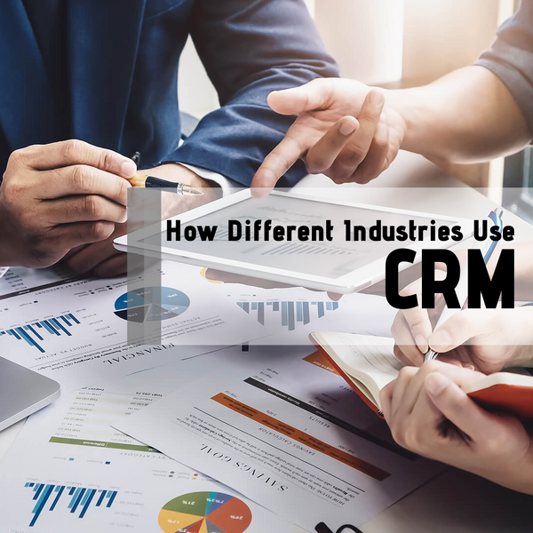 How Different Industries Use CRM