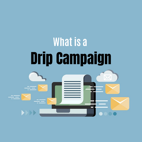 What is a drip campaign?