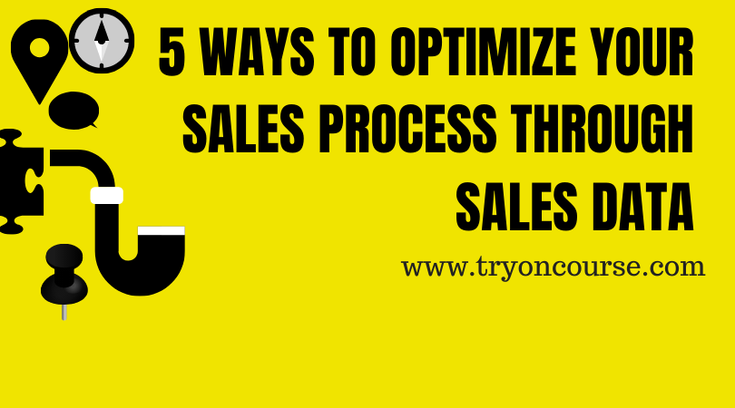 5 Ways To Optimize Your Sales Process Through Sales Data