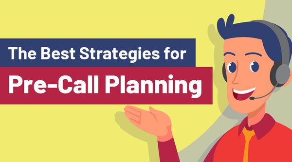 The Best Strategies for Pre-Call Planning