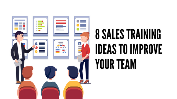 8 Sales Training Ideas To Keep Your Team in Tip-Top Shape