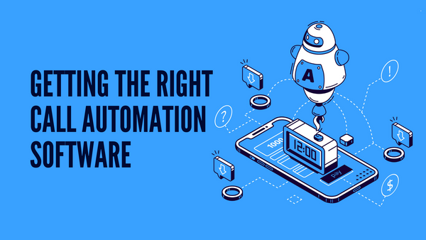 Getting the Right Call Automation Software