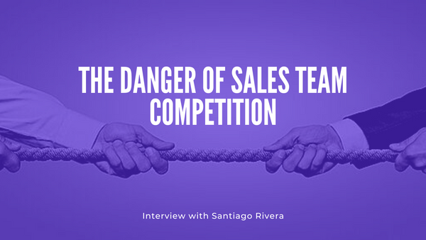 The Danger of Sales Team Competition